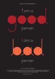 I Am a Good Person/I Am a Bad Person 2012