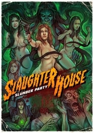 Slaughterhouse Slumber Party (2019)