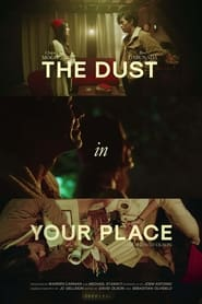 The Dust in Your Place (2021)