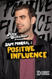 Amy Schumer Presents Sam Morril: Positive Influence (2018)