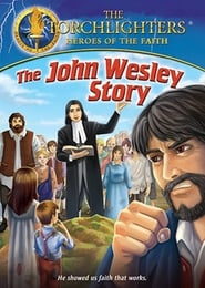Torchlighters: The John Wesley Story 2014
