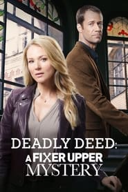 Deadly Deed: A Fixer Upper Mystery 2018
