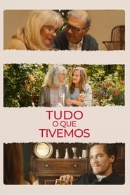Tudo o Que Tivemos (2019) Blu-Ray 1080p Download Torrent Dub e Leg