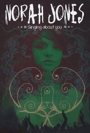 Norah Jones - Singing About You 2013