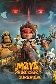 Maya, princesse guerrière en streaming