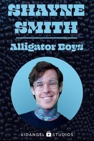 Watch Shayne Smith: Alligator Boys (2019)