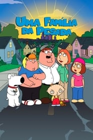 Family Guy – Uma Família da Pesada