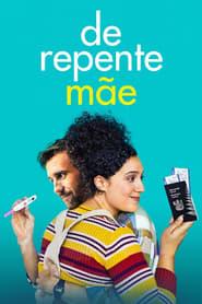 De Repente Mãe (2020) Assistir Online
