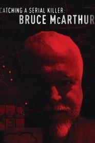 Catching a Serial Killer: Bruce McArthur (2021)