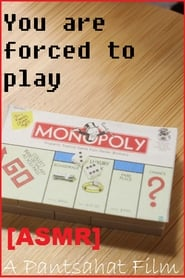 You are forced to Play Monopoly [ASMR] (2020)
