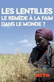 Regardez Les lentilles : le remède à la faim dans le monde Online HD Française (2018)