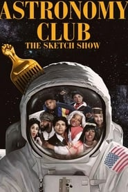 Astronomy Club: The Sketch Show