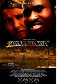 Run Baby Run (2007)