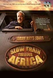 Slow Train Through Africa with Griff Rhys Jones 2015