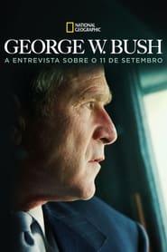 George W. Bush: A Entrevista sobre o 11 de Setembro