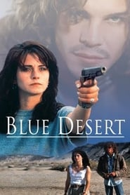 Blue Desert - Never run...where you can't hide. - Azwaad Movie Database