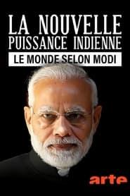 La nouvelle puissance indienne, le monde selon Modi