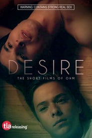 Desire: The Short Films Of Ohm 2019