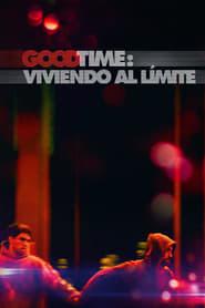 Good Time Viviendo al Límite (2017) | Good Time
