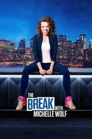 The Break with Michelle Wolf - Season 1