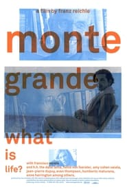 Monte Grande: What is Life?