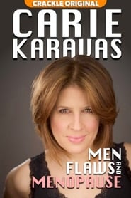Carie Karavas: Men, Flaws, and Menopause
