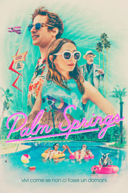 Palm Springs - Live like there's no tomorrow - Azwaad Movie Database