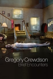 Gregory Crewdson: Brief Encounters (2012)