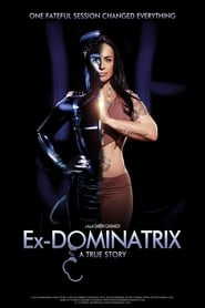 Ex Dominatrix: A True Story movie