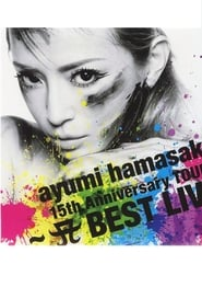 Ayumi Hamasaki - 15th Anniversary Tour A Best Live 2013 2013