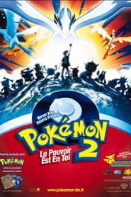 Pokémon 2 : Le Pouvoir Est En Toi en streaming