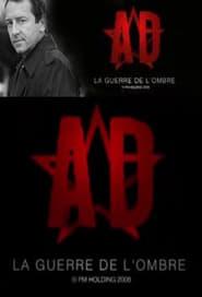 Voir A.D. La guerre de l'ombre en streaming VF sur StreamizSeries.com | Serie streaming