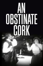 An Obstinate Cork