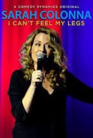Sarah Colonna: I Can't Feel My Legs free movie