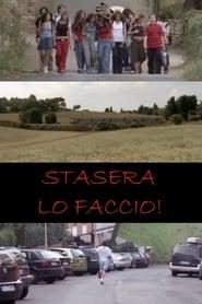 Stasera lo faccio! (2005) Zalukaj Online Cały Film Lektor PL