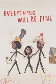 Everything Will Be Fine (2021)