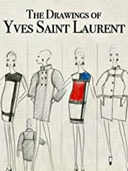 Watch The Drawings of Yves Saint Laurent