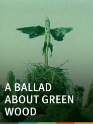 A Ballad About Green Wood (1983)