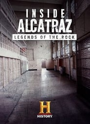 Inside Alcatraz: Legends of the Rock (2015)