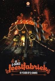 10 Years Of Q-Dance: De Feestfabriek