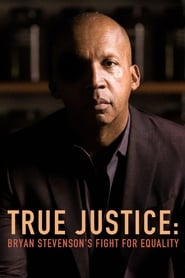 True Justice: Bryan Stevenson's Fight for Equality 2019