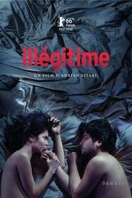 Illegitimate / Ilegitim 2016