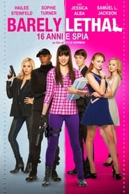 Barely Lethal – 16 anni e spia