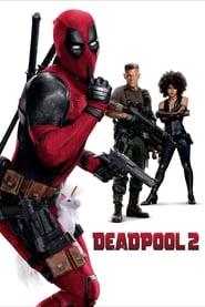 Deadpool 2-amerikai akció-vígjáték, 2018
