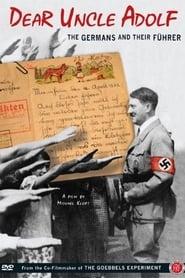 Dear Uncle Adolf: The Germans and Their Führer (2010) Zalukaj Online Cały Film Lektor PL