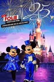 La Folie Disneyland Paris : L'Anniversaire des 25 ans du Parc (2017) Film HD