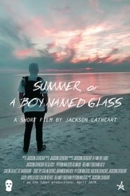 Summer, or A Boy Named Glass (2020)