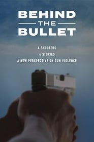 Behind the Bullet 2019 HD Watch and Download