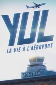 YUL : la vie à l'aéroport 2020