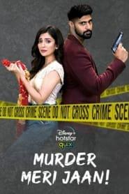 Murder Meri Jaan! S01 2021 DSNP Web Series Hindi WebRip All Episodes 30mb 480p 100mb 720p 200mb 1080p